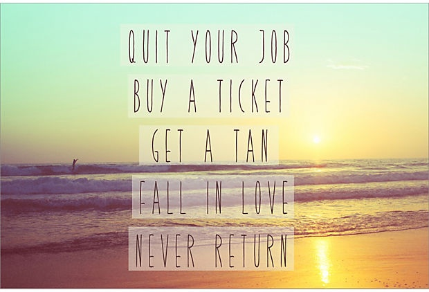 Quit Job And Travel Quit Your Job